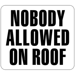 DB-134 Nobody Allowed on Roof